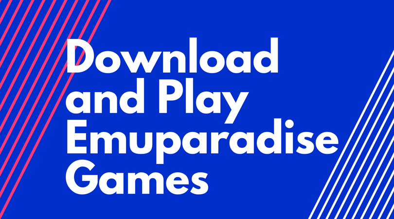How to Download and Play Emuparadise Games | Agatton
